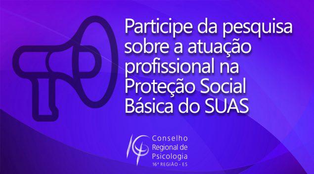 Participe da pesquisa sobre a atuação profissional na Proteção Social Básica do SUAS